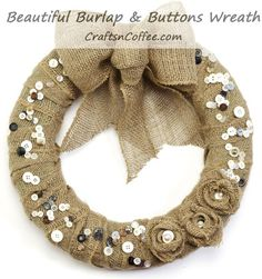 Pretty shabby burlap wreath for fall! Love the buttons, and burlap roses, too.  CraftsnCoffee.com.