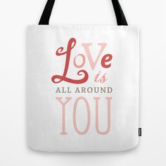 Love Is All Around You Tote Bag