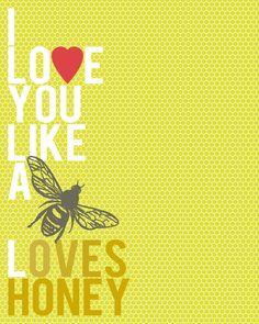 Love You Like a Bee Loves Honey