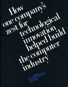How one company's zest for technological innovation helped build the computer industry Booklet, 1984