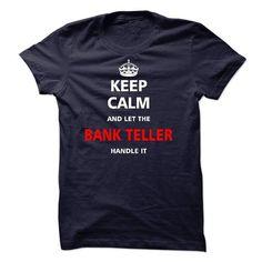 Let the BANK TELLER T-Shirts, Hoodies, Sweatshirts, Tee Shirts (23$ ==> Shopping Now!)