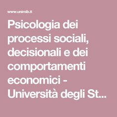 Psicologia dei processi sociali, decisionali e dei comportamenti economici - Università degli Studi di Milano-Bicocca