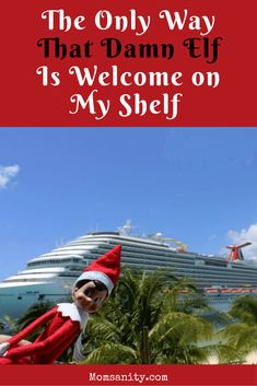 I hate Elf on the Shelf. He's only welcome here if he meets my list of demands. | The Only Way That Damn Elf Will Be on My Shelf | Momsanity via @momsanitypins