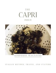 Capri clams pasta. Get the Capri issue of Simposio, an Italian magazine,  and travel to Italy through pictures, stories, legends, culture, and recipes.