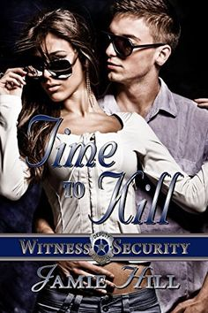 Time To Kill (Witness Security Book 2) by Jamie Hill, http://www.amazon.com/dp/B00RQRKB68/ref=cm_sw_r_pi_dp_qEpsvb0NAPER4
