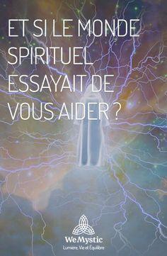 Et si vous receviez une aide du monde spirituel ? - WeMystic France |  Spirituel, Spiritualité, Guérisseur spirituel