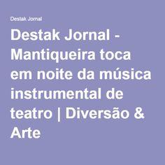 Destak Jornal - Mantiqueira toca em noite da música instrumental de teatro | Diversão & Arte