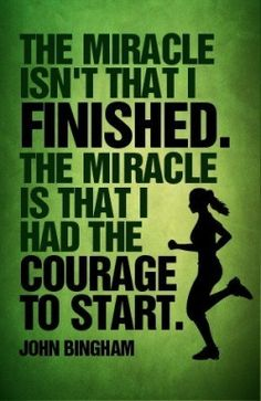 Triathlon+Motivational+Quotes | The Miracle Is That I Had the Courage to Start | Vision Quest Virtual ...