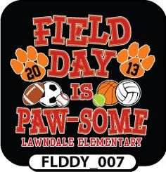 A cute saying for any mascot that has a paw print! Use your own colors and information! Spiritwear.com makes it so easy to order custom field day t-shirts!