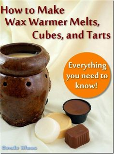 The complete DIY guide. Everything you need to know to make non toxic candle wax warmer melts, tarts, and cubes for cheap!
