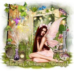 Have an Awesome  Weekend-FairyMagic-MC