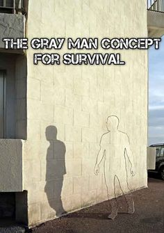 The Gray Man Concept For Survival - SHTF Preparedness Most people would say this person is a sociopath. But it's a good concept for someone who prefers to remain private.