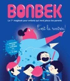 La revue pour enfants qui rend les parents jaloux. N°8 de Bonbek, août 2013.