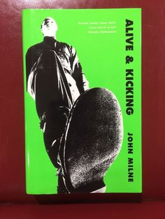 Alive & Kicking by John Milne Signed UK First Edition