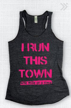 I Run This Town one mile at a time Eco Tank