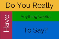 New Blog Post: Do You Really Have Anything Useful To Say? http://tim-bonner.com/do-you-have-anything-useful-to-say/?utm_campaign=coschedule&utm_source=pinterest&utm_medium=Tim%20Bonner%20(My%20Blog)&utm_content=Do%20You%20Really%20Have%20Anything%20Useful%20To%20Say%3F