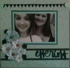 Scrapbook layout.....cherish!