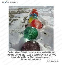 How cool is this!  I so want to try this.  #Icemarbles #lawndecorations #winter #christmas