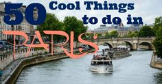 50 Cool Things to Do in Paris! An awesome guide *with descriptions* to landmarks, shopping, eating and more!