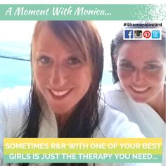 A MOMENT WITH MONICA: Sometimes R&R with one of your best girls is just the therapy you need. #girltime #ilikemonicaward | Monica Ward of TheFitClubNetwork.com