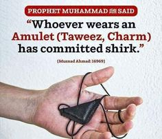 An amulet is an object normally used with an intention to bring good luck. It is also used to seek protection from troubles to its owner. The Messenger of Allah PBUH invoked the curse of Allah upon those who wore an amulet seeking its protection. Prophet Muhammad Quotes, Hadith Quotes, Muslim Quotes, Quran Quotes, Hindi Quotes, Islam Hadith, Allah Islam, Islam Muslim, Islam Quran