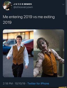 Me entering 2019 vs me exiting 2019 2:18 PM - 10/10/19 - Twitter for iPhone – popular memes on the site iFunny.co #batman #movies #joker #2019 #clown #me #entering #vs #exiting #pm #twitter #iphone #pic Joker Meme, Funny Batman Memes, Funny Joker, Joker Quotes, Dankest Memes, Funny Memes, Hilarious, Jokes, Joker Pics