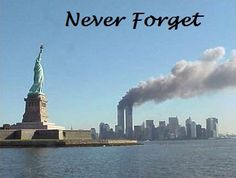 NEVER FORGET!  (Those words deserve all caps)