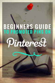 Beginner's Guide to Promoted Pins on Pinterest via @AnnaLZubarev #promotedpins