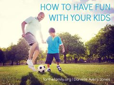 Do you remember how to have FUN with your kids? As parents we spend so much time teaching, instructing, training, and even praying for our kids, but how often do we remember to simply enjoy them? Summer is a great time to begin- start here to stir up some fun at your house and remember the true blessing of the gifts you've been given!