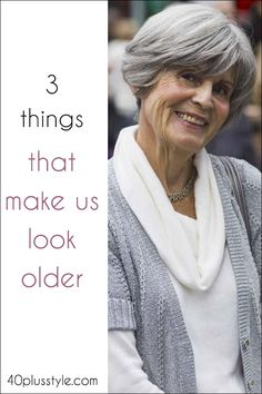 3 things that date us or make us look older