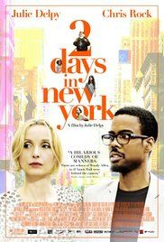 2 Days in New York (2012) Manhattan couple Marion and Mingus, who each have children from prior relationships, find their comfortable family dynamic jostled by a visit from Marion's relatives.