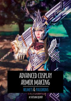 Advanced Armor Making - Helmets and Pauldrons - Ebook- Shop - Kamui Cosplay - Professional Cosplayer - Guest - Worbla - Tutorial Books - Cosplay - Costumes -  Armor Making - Props - Painting - Armor Patterns - Prints - Tutorial Videos