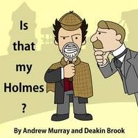 Is That My Holmes? (Book) by Andrew Murray, et al. (2013)