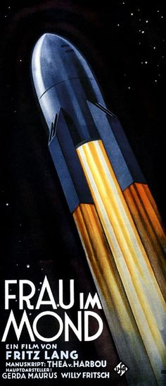"""Alfred Herrmann, artwork for film poster """"Woman in the Moon / Frau im Mond"""", Directed by Fritz Lang. Via Filmposter-archiv Art Deco Posters, Vintage Posters, Space Posters, Ww2 Posters, Cinema Posters, Fritz Lang Film, Best Movie Posters, Spaceship Design, Design Poster"""