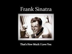 Frank Sinatra - That's How Much I Love You