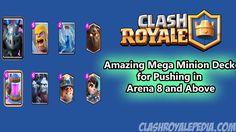 Amazing Mega Minion Deck for Pushing in Arena 8 and Above - Clash Royalepedia