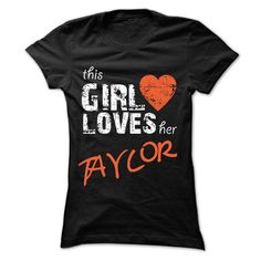 [Hot tshirt name list] This Girl Loves Her TAYLOR  Free Shirt design  Guaranteed safe and secure checkout via PayPal / Visa / Mastercard  100% Designed Shipped and Printed in the U.S.A. Size Questions? Click Sizing Info above the Add to Cart button. Trouble ordering? Contact Sunfrogshirts Customer Support! 1 (855) 578 6376 ==>  Tshirt Guys Lady Hodie  SHARE and Get Discount Today Order now before we SELL OUT  Camping girl loves her taylor sweatshirt nee this girl