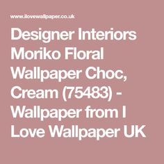 Designer Interiors Moriko Floral Wallpaper Choc, Cream (75483) - Wallpaper from I Love Wallpaper UK