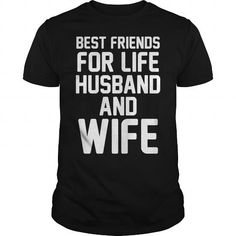 Cool best friends for life husband and wife Shirts & Tees
