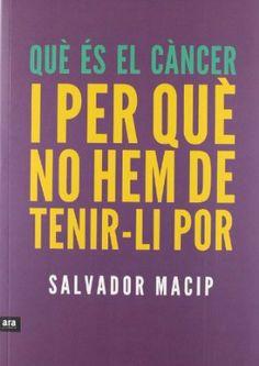 Amb un llenguatge amè i proper, Salvador Macip, metge expert en la malaltia i escriptor, dóna respostes des de com s'origina el càncer fins a tractaments i consells per prevenir-lo i plantar-li cara sense por. Salvador, Calm, Signs, Books, Books To Read, Authors, Savior, Libros, Shop Signs