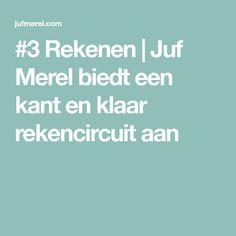 #3 Rekenen | Juf Merel biedt een kant en klaar rekencircuit aan Daily Five, Msv, Math Classroom, Kids Education, Grade 1, Circuit, Website, Scrabble, Holiday Fun