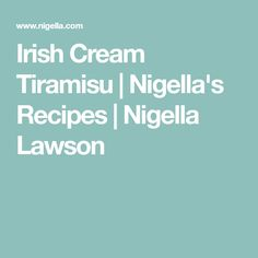 Irish Cream Tiramisu   Nigella's Recipes   Nigella Lawson