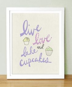Live love and bake cupcakes