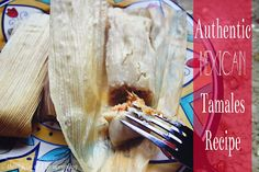 My Mother's Authentic Mexican Tamales | RECIPE