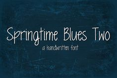 Springtime Blues Two Font Fonts Springtime Blues Two is version 2 of my original Spring Time Blues font. It has just been given a fa by Sabrina Schleiger