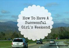 How To Have A Successful Girl's Weekend