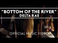 ▶ Delta Rae - Bottom Of The River [Official Music Video] - YouTube use for cultural comparisons