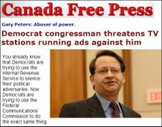 Democrat Gary Peters voted for ObamaCare.  And now that voters are rebelling against ObamaCare, Peters is trying to silence TV stations that are airing ads against his vote for ObamaCare.  The ads feature a cancer patient denouncing how harmful ObamaCare has been to her fight to live, but that didn't stop liberal Gary Peters from threatening the licenses of TV stations that air her ad.
