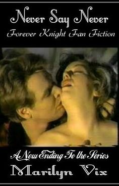 Never Say Never: Forever Knight Fan Fiction [Nick & Nat] [fanficfriday] [valentines] - Wattpad