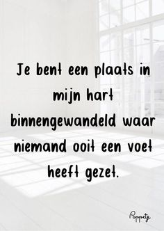Je bent een plaats in mijn hart binnengewandeld waar niemand ooit een voet heeft gezet. Sexy Love Quotes, Happy Quotes, Me Quotes, Funny Quotes, Love Rules, Love My Man, Dutch Quotes, Quote Of The Week, Morning Quotes